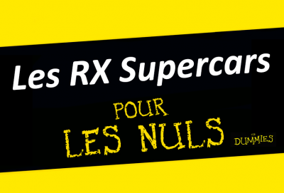 les rx supercars pour les nuls / rx supercars for dummies